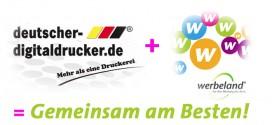 deutscher-digitaldrucker.de® & werbeland® – gemeinsam am Besten!